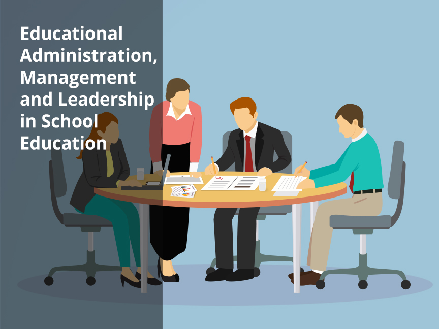 Educational Administration Management & Leadership in School Education